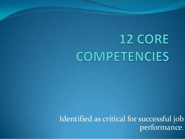 Identified as critical for successful job                           performance.