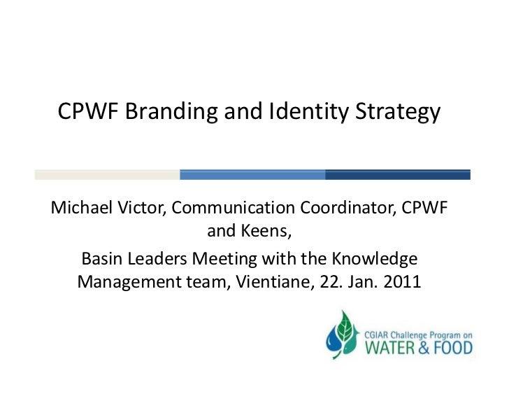 CPWFBrandingandIdentityStrategy            g            y       gyMichaelVictor,CommunicationCoordinator,CPWF    ...