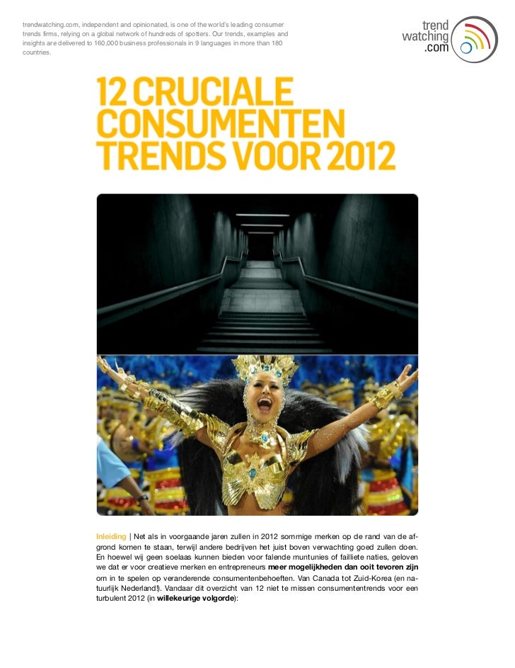trendwatching.com, independent and opinionated, is one of the world's leading consumertrends firms, relying on a global ne...