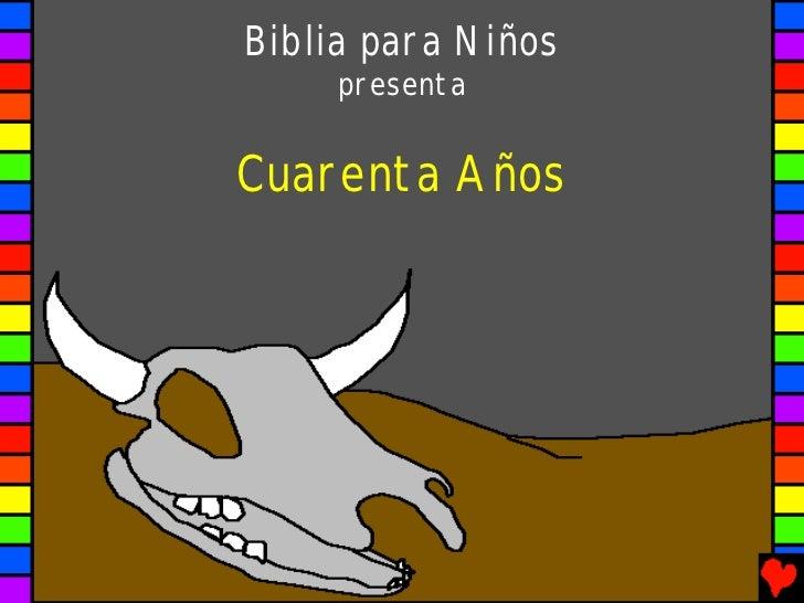 Biblia para Niños     presentaCuarenta Años