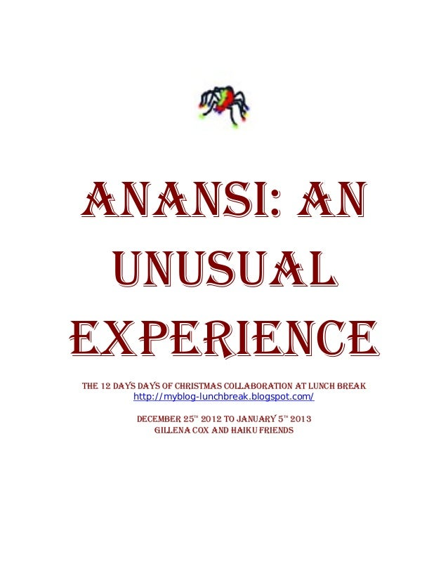 ANANSI: AN UNUSUALEXPERIENCETHE 12 DAYS DAYS OF CHRISTMAS COLLABORATION AT LUNCH BREAK           http://myblog-lunchbreak....