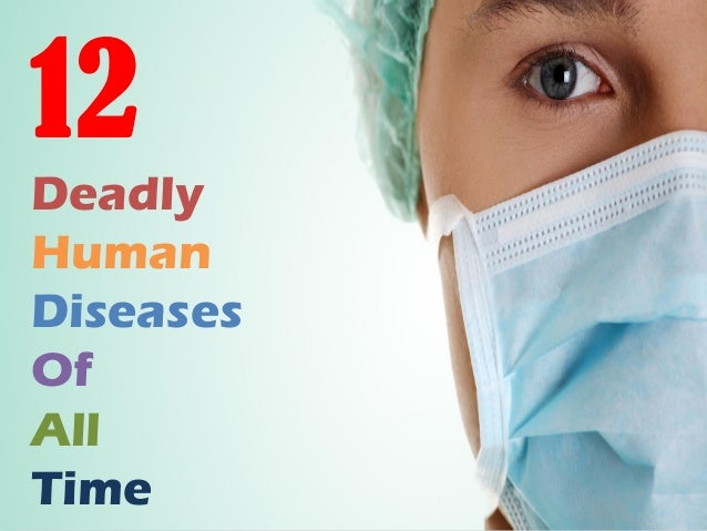 12 Deadly Human Diseases Of All Time
