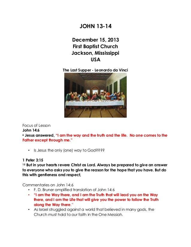 JOHN 13-14 December 15, 2013 First Baptist Church Jackson, Mississippi USA The Last Supper - Leonardo da Vinci  Focus of L...