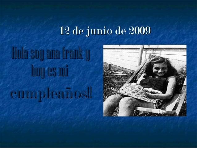 12 de junio de 200912 de junio de 2009Holasoy anafrankyHolasoy anafrankyhoyes mihoyes micumpleañoscumpleaños!!!!