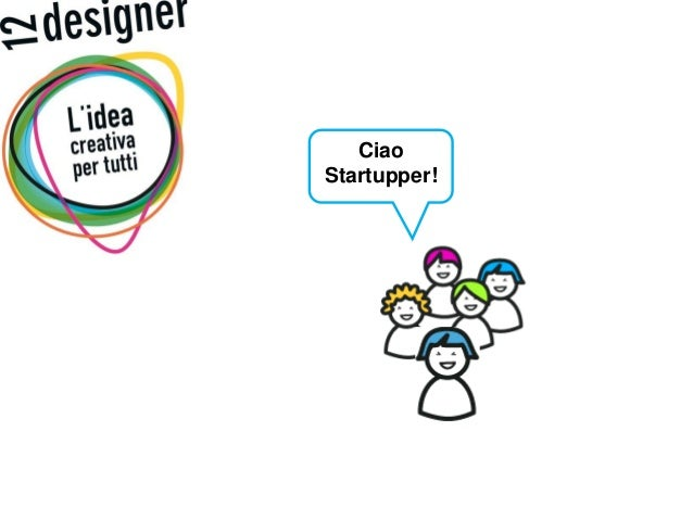 12designer @Startup Weekend Roma 2010 Pagina 1 Ciao Startupper!