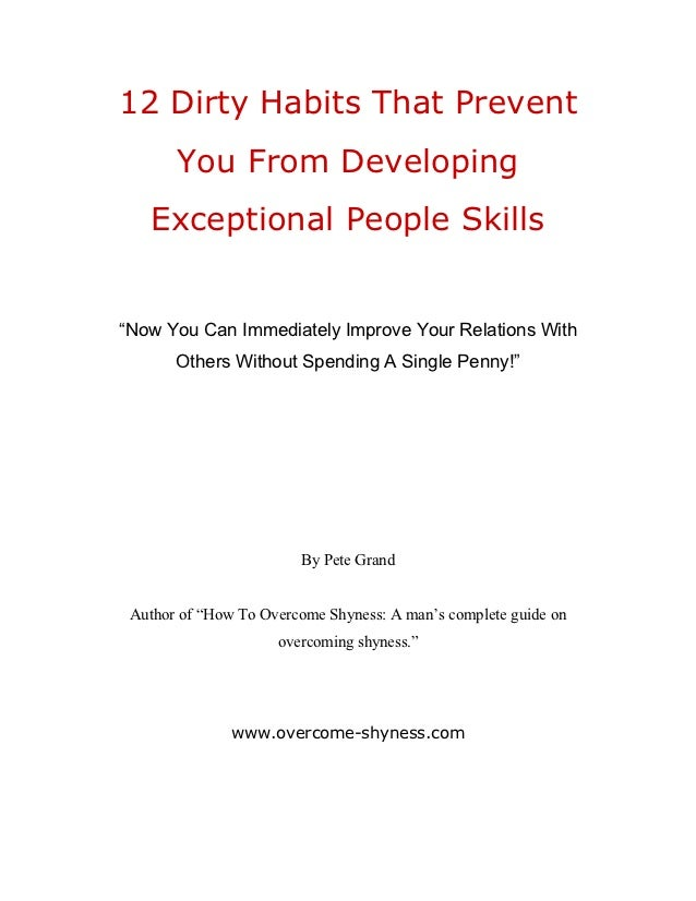 """12 Dirty Habits That Prevent       You From Developing    Exceptional People Skills""""Now You Can Immediately Improve Your R..."""