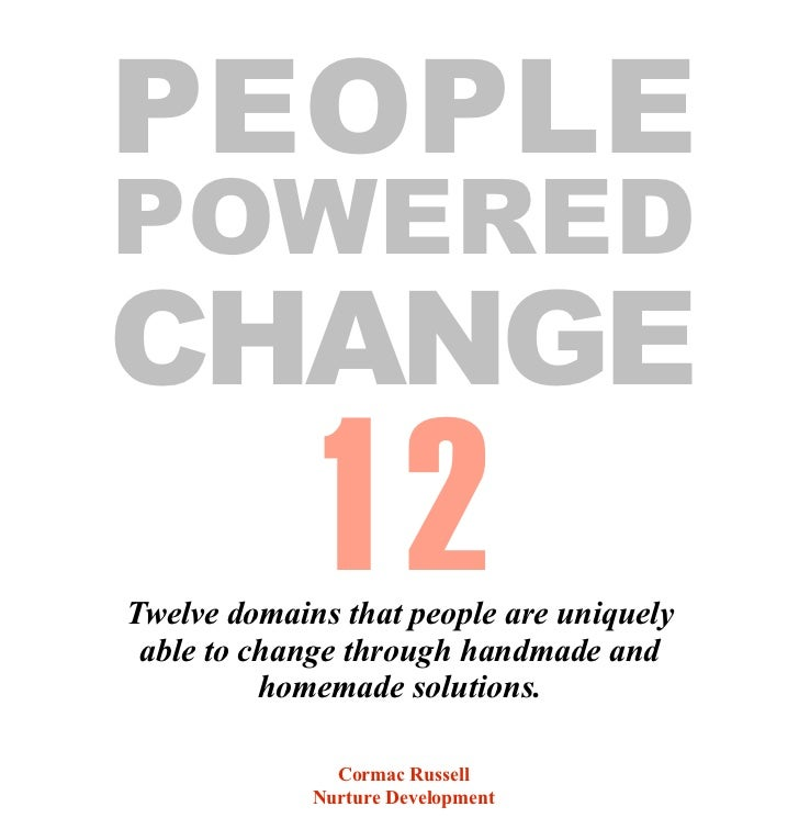 PEOPLEPOWEREDCHANGE             12Twelve domains that people are uniquely able to change through handmade and          hom...