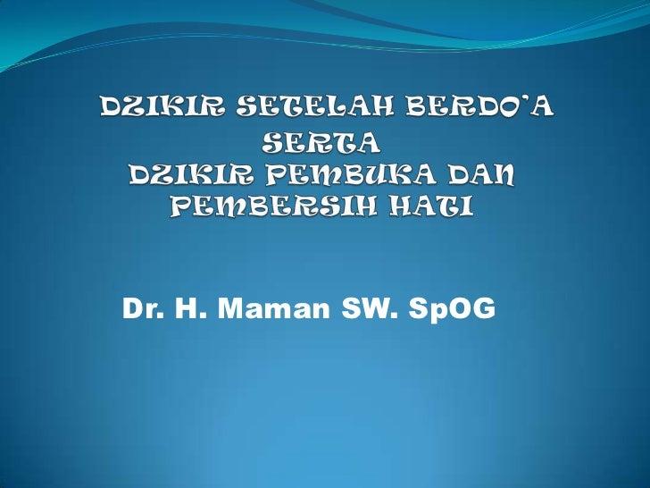 Dr. H. Maman SW. SpOG