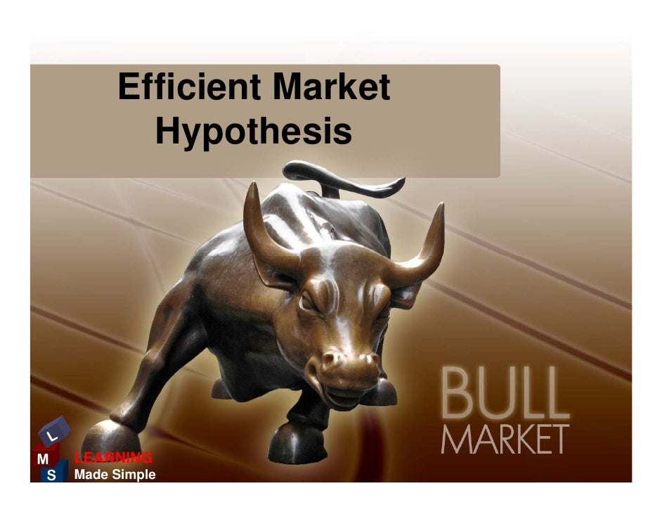 Efficient Market             Hypothesis      L M    LEARNING  S   Made Simple