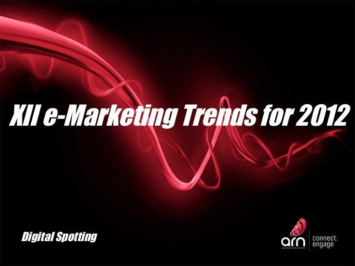 XII e-Marketing Trends for 2012 Digital Spotting
