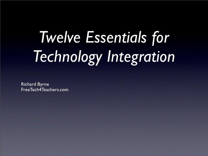 Twelve Essentials for Technology Integration