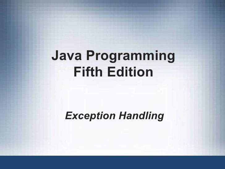 Java Programming Fifth Edition Exception Handling