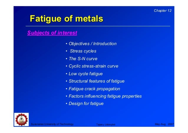 Chapter 12 Fatigue of metalsSubjects of interest                            • Objectives / Introduction                   ...