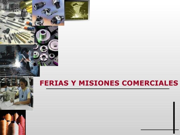 FERIAS Y MISIONES COMERCIALES