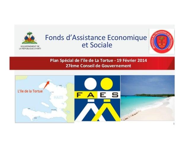 Fonds  d'Assistance  Economique     et  Sociale   Plan  Spécial  de  l'ile  de  La  Tortue  -‐...