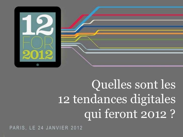 Quelles sont les 12 tendances digitales qui feront 2012 ?
