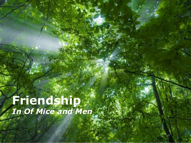 FriendshipIn Of Mice and Men             Free Powerpoint Templates                                         Page 1