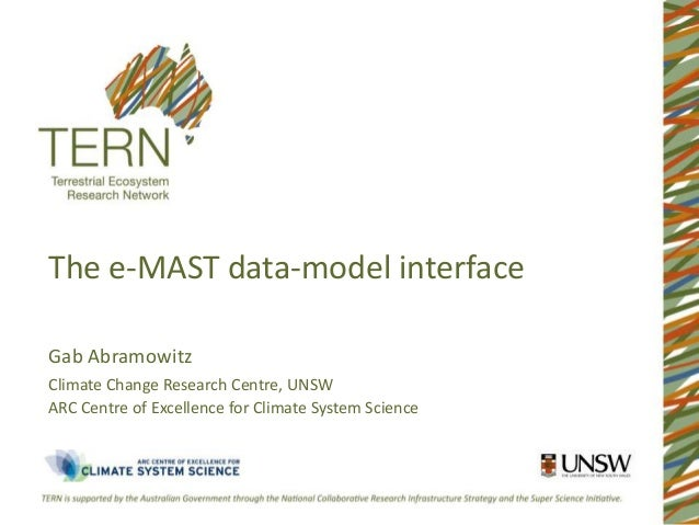 The e-MAST data-model interfaceGab AbramowitzClimate Change Research Centre, UNSWARC Centre of Excellence for Climate Syst...