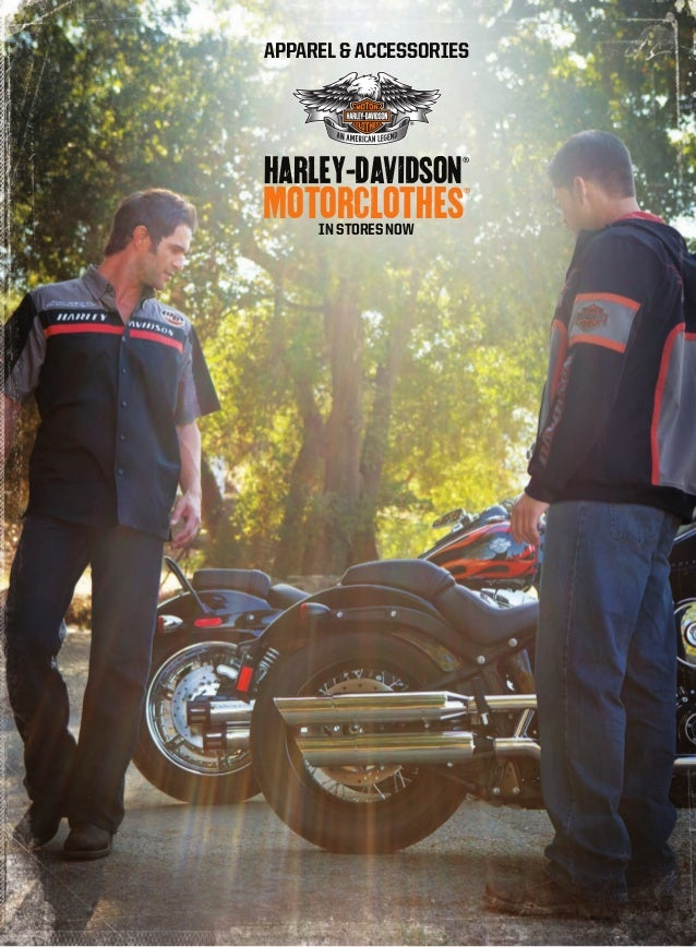 APPAREL & ACCESSORIES  HARLEY-DAVIDSON®  MOTORCLOTHES IN STORES NOW  ®