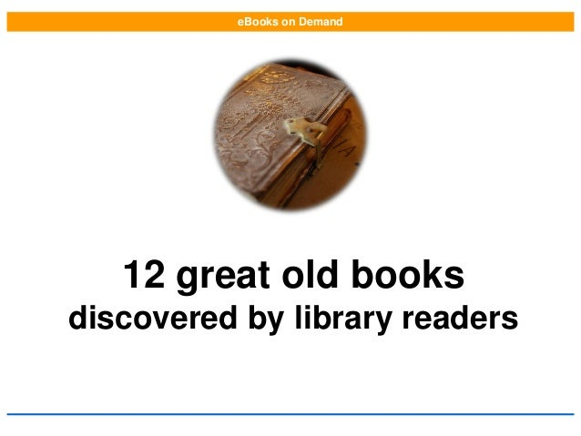 eBooks on Demand  12 great old books discovered by library readers