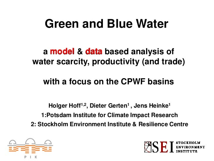 Green and Blue Water  a model & data based analysis ofwater scarcity, productivity (and trade)    with a focus on the CPWF...