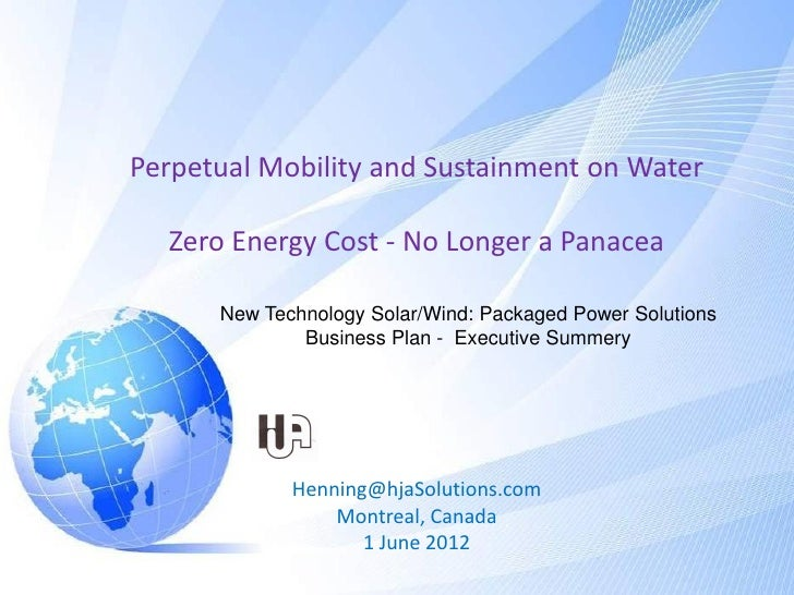 Perpetual Mobility and Sustainment on Water  Zero Energy Cost - No Longer a Panacea      New Technology Solar/Wind: Packag...