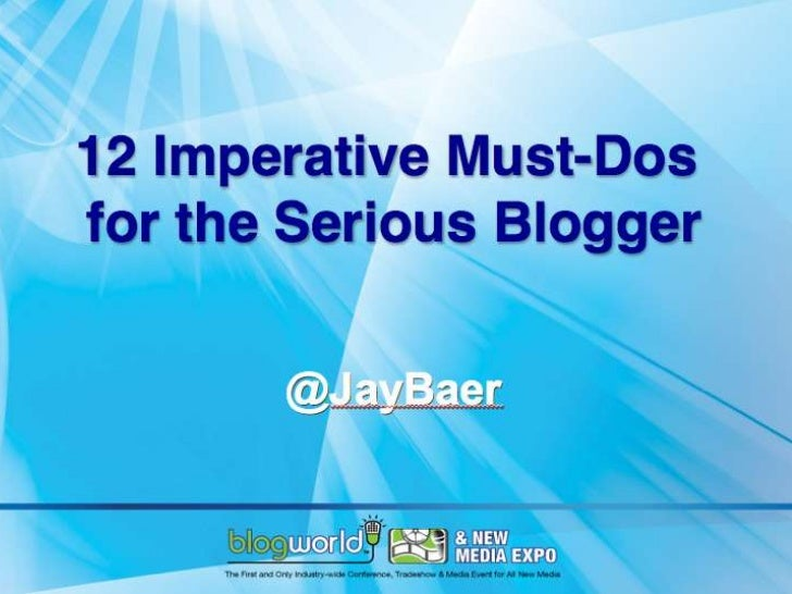 12 Imperative Must Dos for the Serious Blogger