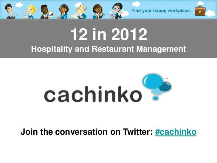 12 in 2012  Hospitality and Restaurant ManagementJoin the conversation on Twitter: #cachinko               Contact Tony at...