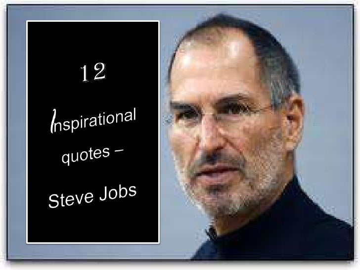 12 Inspirational quotes –Steve Jobs<br />