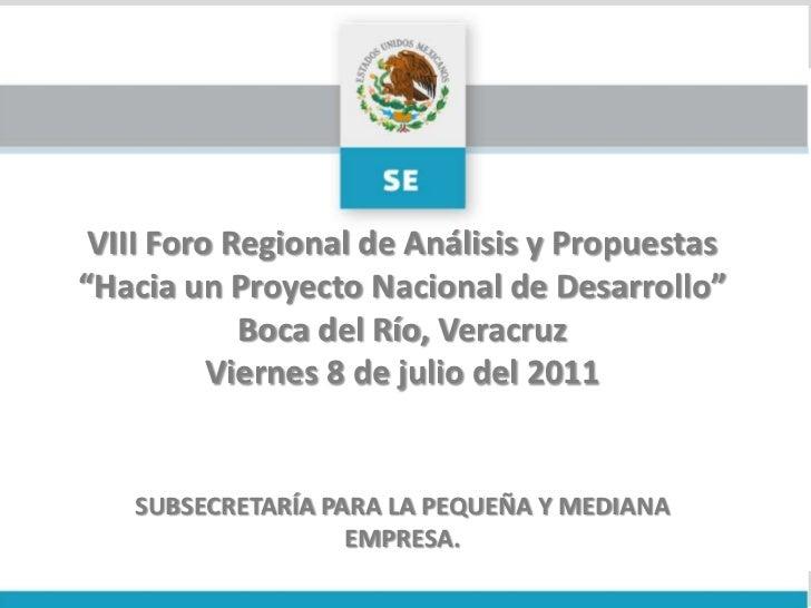 """VIII Foro Regional de Análisis y Propuestas<br />""""Hacia un Proyecto Nacional de Desarrollo""""<br />Boca del Río, Veracruz<br..."""