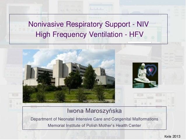 Nonivasive Respiratory Support - NIV, High Frequency Ventilation - HFV