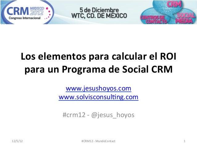 Los elementos para calcular el ROI          para un Programa de Social CRM                       w...