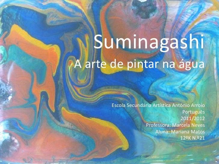 SuminagashiA arte de pintar na água      Escola Secundária Artística António Arroio                                      P...