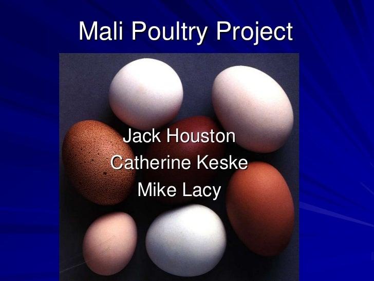 Mali Poultry Project<br />Jack Houston<br />Catherine Keske<br />Mike Lacy<br />