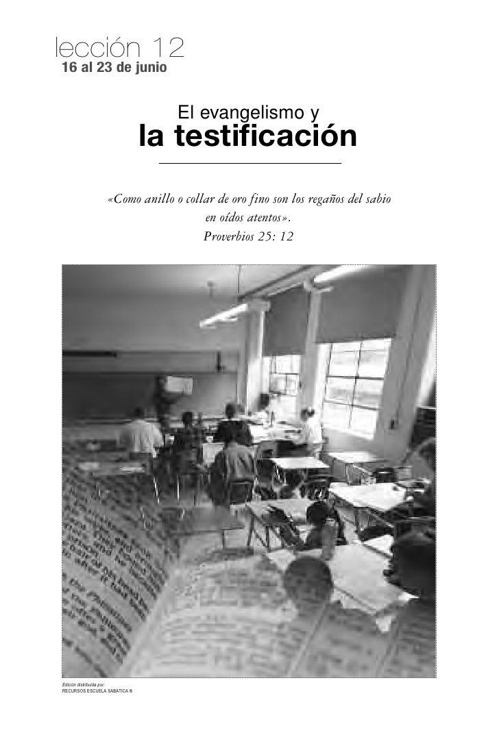 lección 1216 al 23 de junio                                El evangelismo y                              la testificación ...