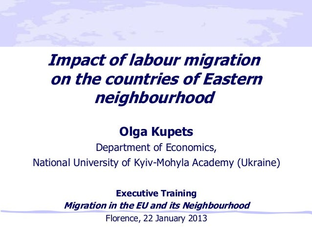 Impact of labour migration   on the countries of Eastern        neighbourhood                  Olga Kupets             Dep...