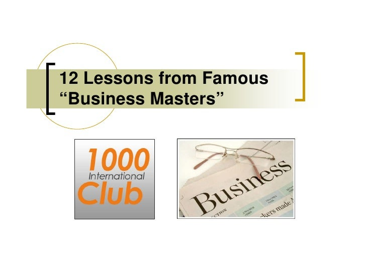 "12 Lessons from Famous""Business Masters"""