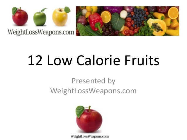 low calorie fruits is banana a fruit