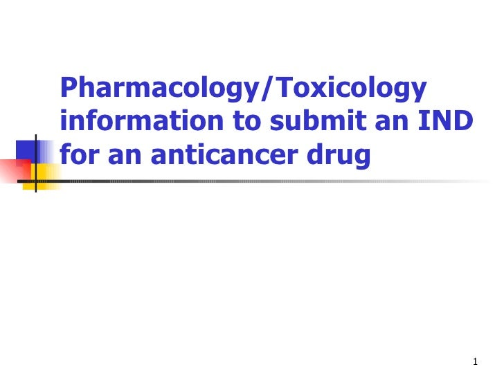Pharmacology/Toxicology information to submit an IND for an anticancer drug