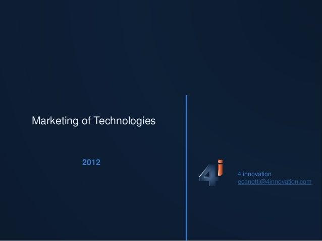 Marketing of Technologies          2012                            4 innovation                            ecanetti@4innov...