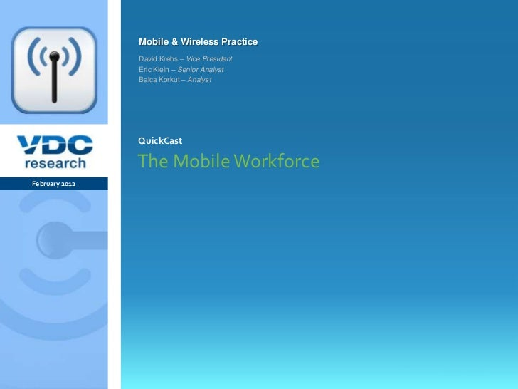 Mobile & Wireless Practice                  David Krebs – Vice President                  Eric Klein – Senior Analyst     ...