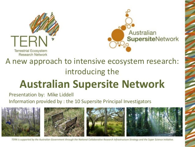 A new approach to intensive ecosystem research:               introducing the     Australian Supersite NetworkPresentation...