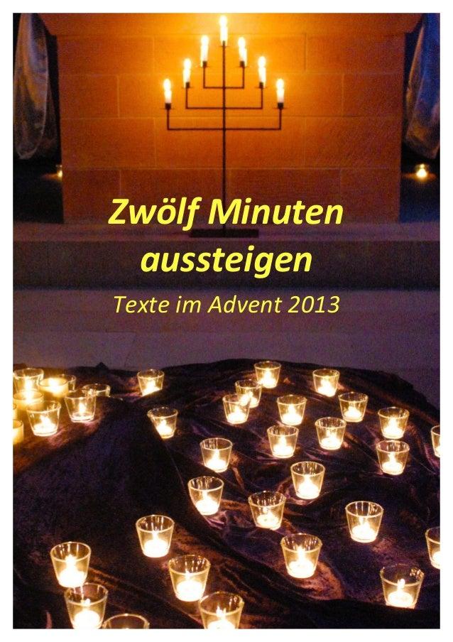 Gesegnete'Weihnachten'  Zwölf&Minuten& aussteigen& Texte%im%Advent%2013
