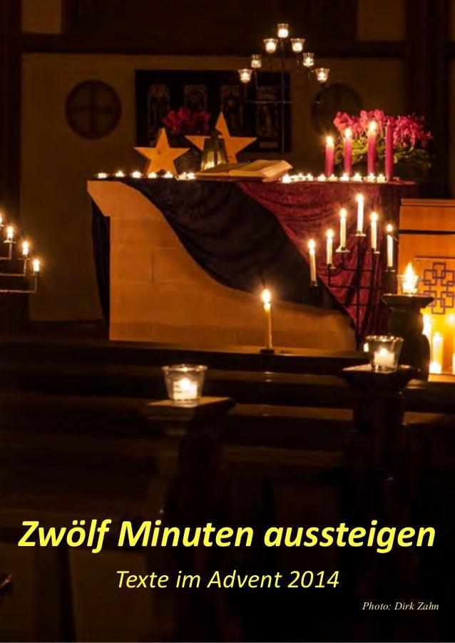 Gesegnete Weihnachten   Zwölf  Minuten  aussteigen   Texte  im  Advent  2014   Photo: Dirk Zahn