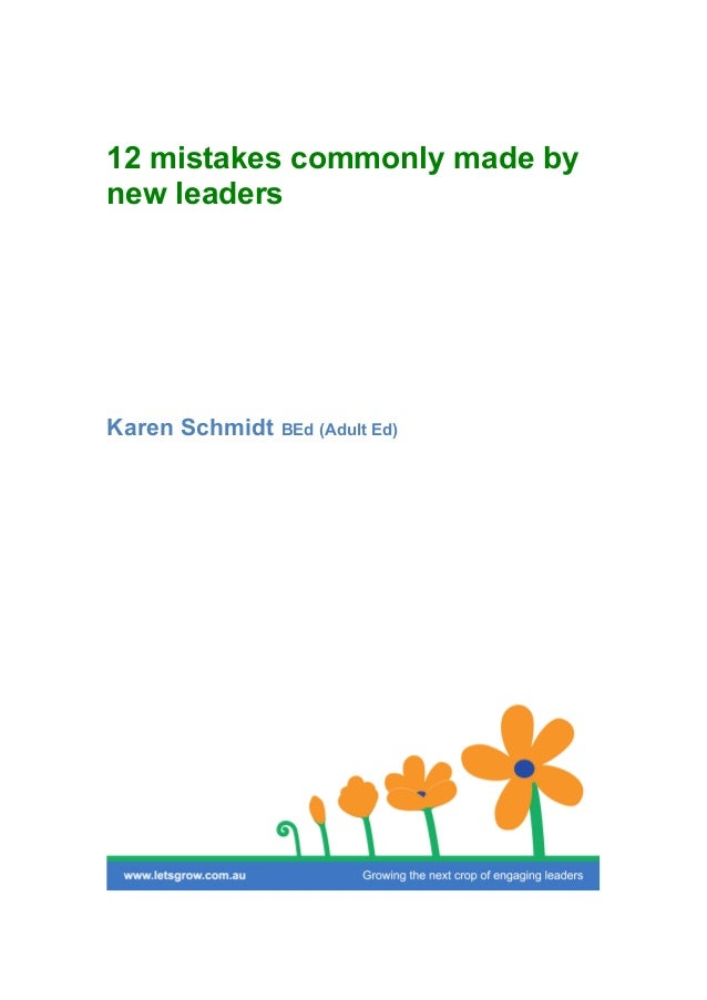 12 mistakes commonly made by new leaders Karen Schmidt BEd (Adult Ed)