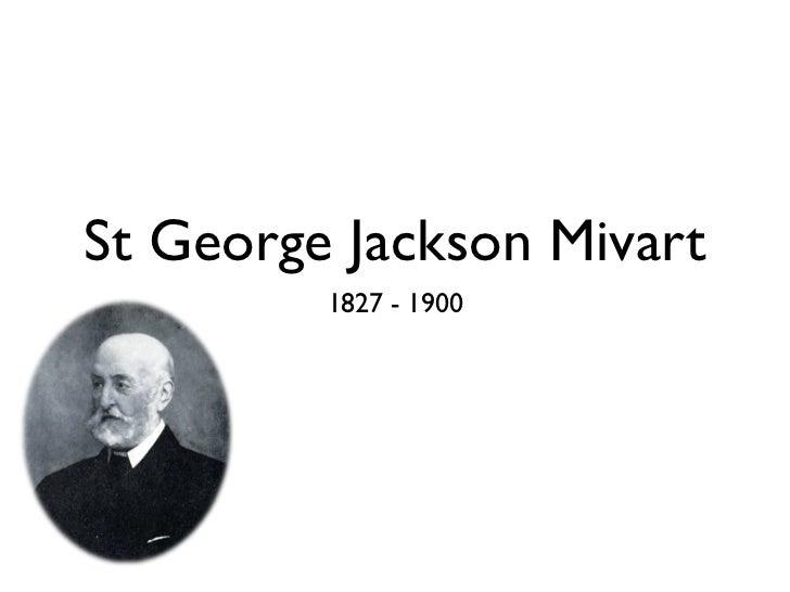 St George Jackson Mivart         1827 - 1900