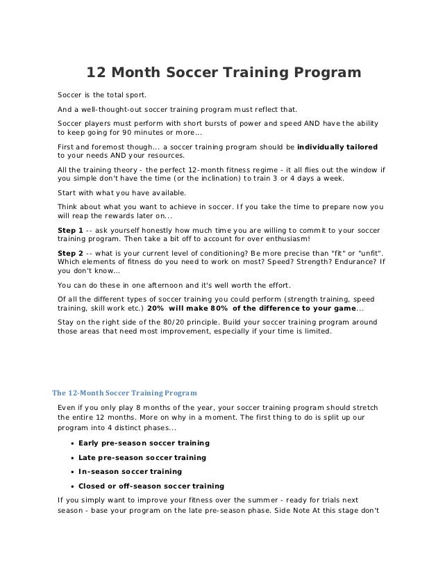 12 Month Soccer Training Program Soccer is the total sport. And a well-thought-out soccer training program must reflect th...