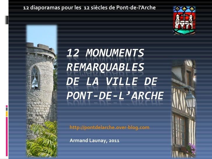 12 diaporamas pour les  12 siècles de Pont-de-l'Arche http://pontdelarche.over-blog.com Armand Launay, 2011