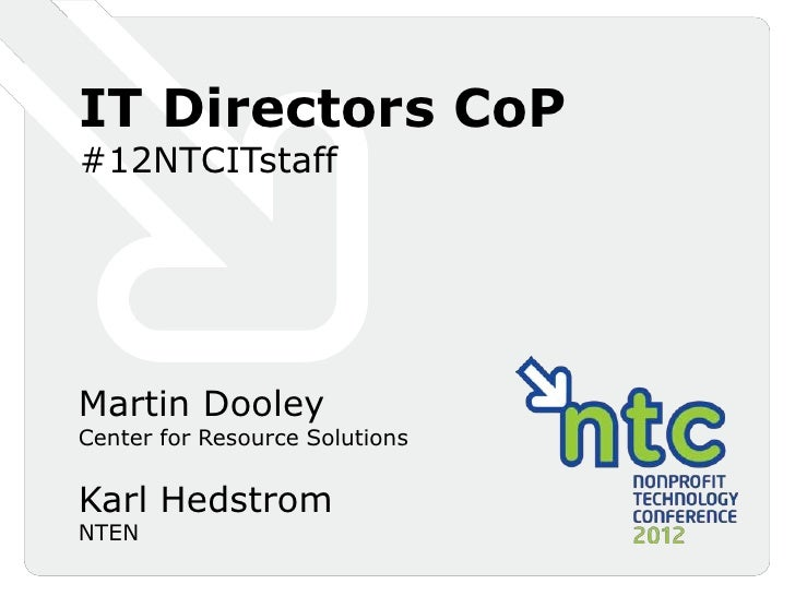 IT Directors CoP#12NTCITstaffMartin DooleyCenter for Resource SolutionsKarl HedstromNTEN