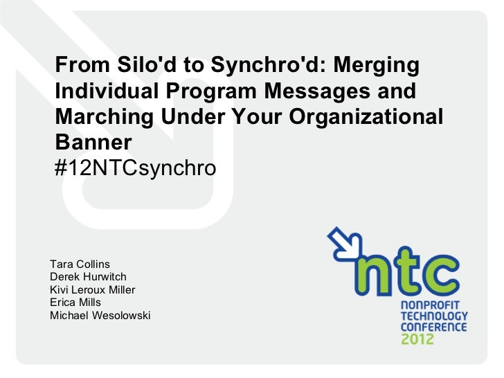 From Silod to Synchrod: MergingIndividual Program Messages andMarching Under Your OrganizationalBanner#12NTCsynchroTara Co...